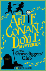 Omslag - Artie Conan Doyle and the Gravediggers' Club