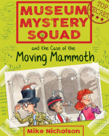 Omslag - Museum Mystery Squad and the Case of the Moving Mammoth