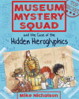 Omslag - Museum Mystery Squad and the Case of the Hidden Hieroglyphics