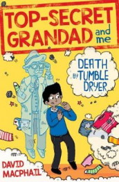 Top-Secret Grandad and Me: Death by Tumble Dryer av David MacPhail (Heftet)