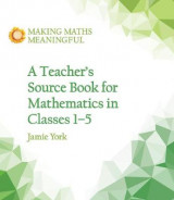 Omslag - A Teacher's Source Book for Mathematics in Classes 1 to 5
