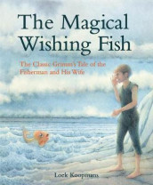The Magical Wishing Fish av Jacob and Wilhelm Grimm (Innbundet)