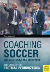 Omslag - Coaching Soccer Like Guardiola and Mourinho