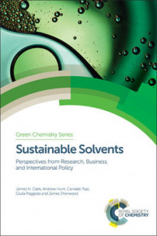 Sustainable Solvents av James H. Clark, Andrew Hunt, Corrado Topi, Giulia Paggiola og James Sherwood (Innbundet)