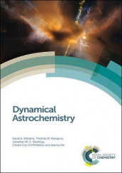 Dynamical Astrochemistry av Cesare Cecchi-Pestellini, Thomas W Hartquist, Jonathan M C Rawlings, Serena Viti og David A Williams (Innbundet)