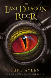 The Last Dragon Rider av Luke Aylen (Heftet)
