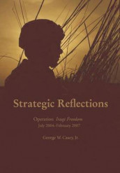 Strategic Reflections av George W Casey og National Defense University Press (Heftet)