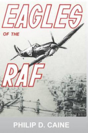 Eagles of the RAF av National Defense University Press og Caine D Philip (Innbundet)