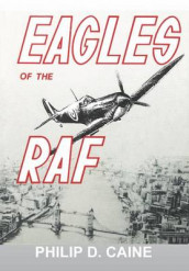 Eagles of the RAF av Philip D Caine og National Defense University Press (Heftet)