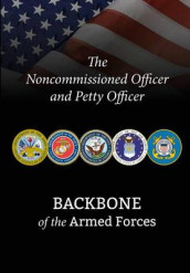 The Noncommissioned Officer and Petty Officer av National Defense University Press (Heftet)