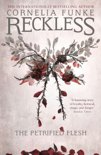 Reckless I: The Petrified Flesh (Mirrorworld) av Cornelia Funke (Heftet)