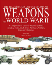 Encyclopedia of weapons of world war ii - the comprehensive guide to over 1 av Chris Bishop (Innbundet)