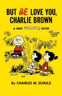 But We Love You, Charlie Brown av Charles M. Schulz (Heftet)