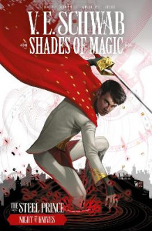 Shades of Magic: The Steel Prince: Night of Knives av V E Schwab (Heftet)