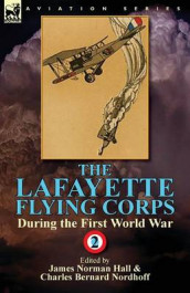The Lafayette Flying Corps-During the First World War av James Norman Hall og Charles Bernard Nordhoff (Heftet)