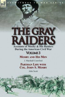 The Gray Raiders av J Marshall Crawford og John Scott (Innbundet)