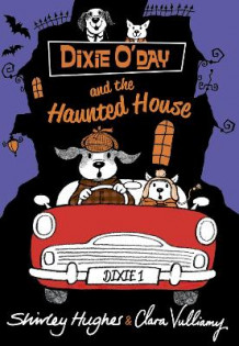Dixie O'Day and the Haunted House av Shirley Hughes (Heftet)