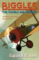 Biggles: The Camels are Coming av W. E. Johns (Heftet)