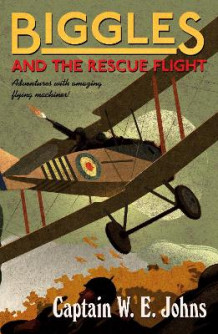Biggles and the Rescue Flight av W. E. Johns (Heftet)
