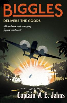 Biggles delivers the goods av W. E. Johns (Heftet)