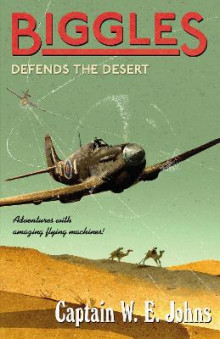 Biggles Defends the Desert av W. E. Johns (Heftet)