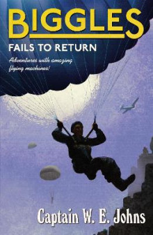 Biggles Fails to Return av W. E. Johns (Heftet)