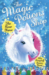 The Magic Potions Shop: The River Horse av Abie Longstaff (Heftet)