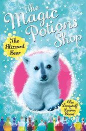 The Magic Potions Shop: The Blizzard Bear av Abie Longstaff (Heftet)