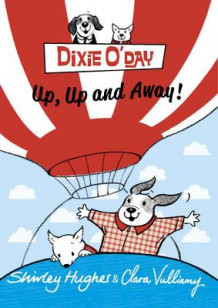 Dixie O'Day: Up, Up and Away! av Shirley Hughes (Heftet)