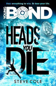 Young Bond: Heads You Die av Steve Cole (Heftet)