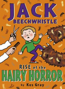 Jack Beechwhistle: Rise Of The Hairy Horror av Kes Gray (Heftet)