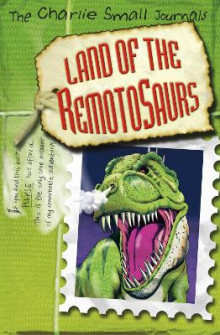 Charlie Small: Land of the Remotosaurs av Charlie Small (Heftet)