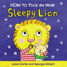 How to Tuck in Your Sleepy Lion av Jane Clarke (Pappbok)