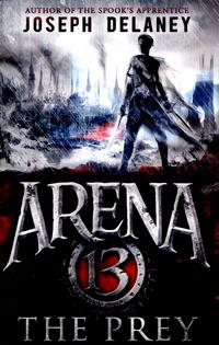 Arena 13: The Prey av Joseph Delaney (Heftet)