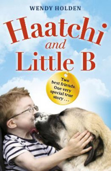 Haatchi and Little B - Junior edition av Wendy Holden (Heftet)