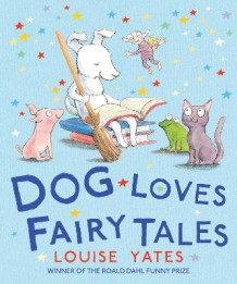 Dog Loves Fairy Tales av Louise Yates (Heftet)