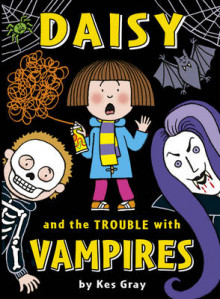 Daisy and the Trouble with Vampires av Kes Gray (Heftet)