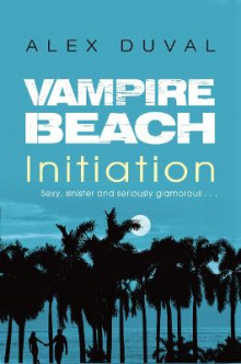 Vampire Beach: Initiation av Alex Duval (Heftet)