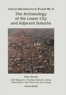 The Archaeology of the Lower City and Adjacent Suburbs av Margaret Darling, Michael J. Jones, Jenny Mann, Kate Steane, Alan Vince og Jane Young (Innbundet)