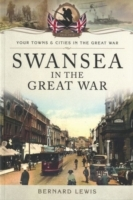 Swansea in the Great War av Bernard Lewis (Heftet)