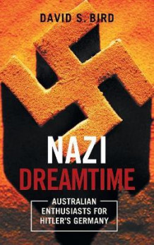 Nazi Dreamtime av David Bird (Innbundet)