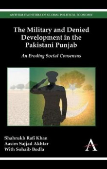 The Military and Denied Development in the Pakistani Punjab av Shahrukh Rafi Khan og Aasim Sajjad Akhtar (Innbundet)