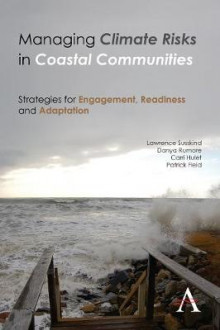 Managing Climate Risks in Coastal Communities av Patrick Field, Dr. Lawrence E. Susskind, Danya Lee Rumore og Carri Hulet (Heftet)