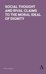 Omslag - Social Thought and Rival Claims to the Moral Ideal of Dignity