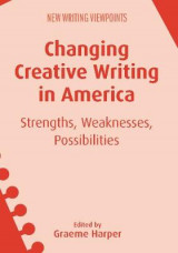 Omslag - Changing Creative Writing in America