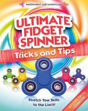 Ultimate Fidget Spinner Tips and Tricks av Gemma Barder (Heftet)
