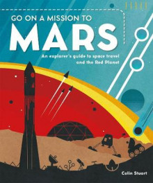 Go on a Mission to Mars av Colin Stuart (Innbundet)