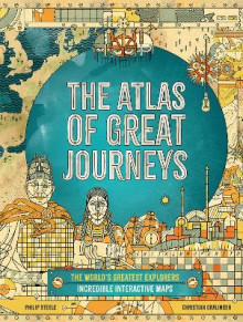 The Atlas of Great Journeys av Philip Steele (Innbundet)
