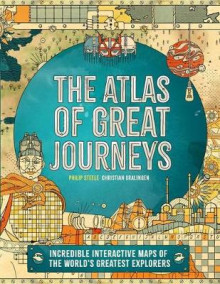 Atlas of Great Journeys av Philip Steele (Innbundet)