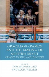 Omslag - Graciliano Ramos and the Making of Modern Brazil